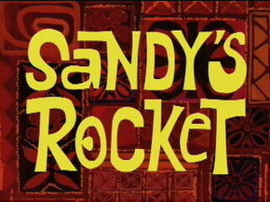 Sandy's Rocket title.jpg